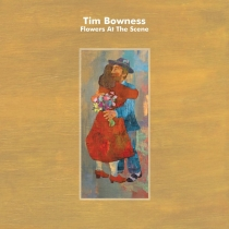 Tim Bowness - Flowers At The Scene